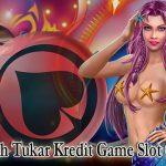 Langkah-Tukar-Kredit-Game-Slot-Online