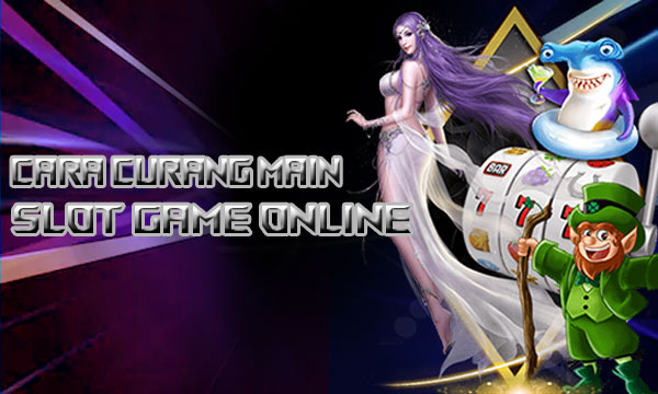 Cara-Curang-Menang-Game-Slot-Online
